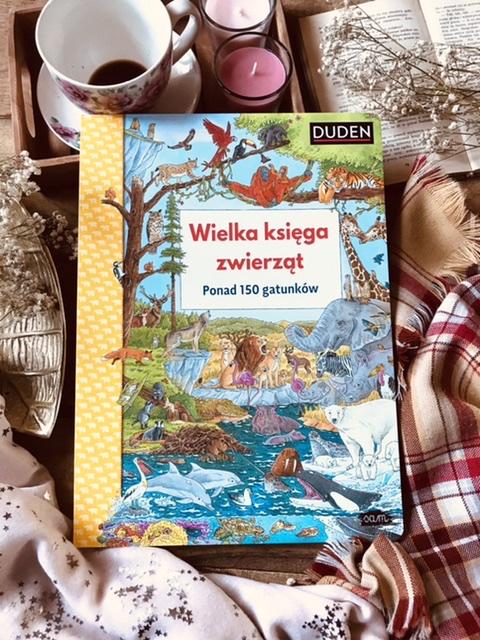 Wielka księga zwierząt. Ponad 150 gatunków