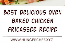 Best Oven Baked Chicken Fricassee Recipe