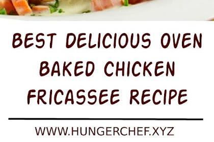 Best Oven Baked Chicken Fricassee Recipe