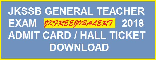 Jammu Kashmir Teacher Admit Card 2018 – JKSSB Exam Date Hall Ticket/Call Letter Download