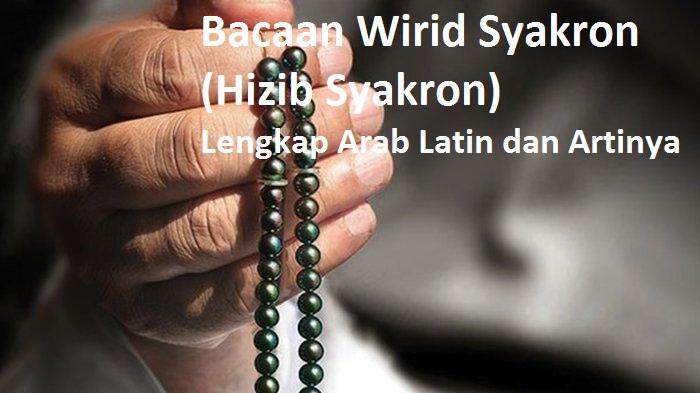 Bacaan Wirid Syakron (Hizib Syakron) Lengkap Arab Latin dan Artinya