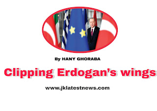 Clipping Erdogan's wings by Jk Latest News