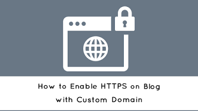 How to Enable HTTPS on Blogger/Blogspot with Custom Domain