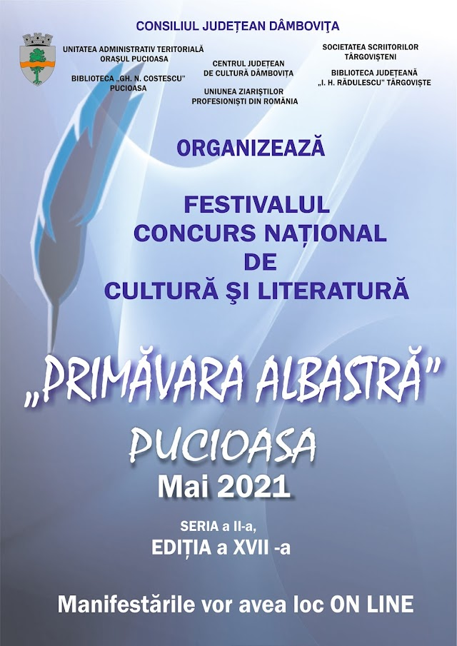 """FESTIVALUL – CONCURS NAŢIONAL DE CULTURĂ ŞI LITERATURĂ  """"PRIMĂVARA ALBASTRĂ"""" Seria a II-a - Ediţia a XVIII-a  20-21 mai  2021  oraş Pucioasa - Judeţul Dâmboviţa"""