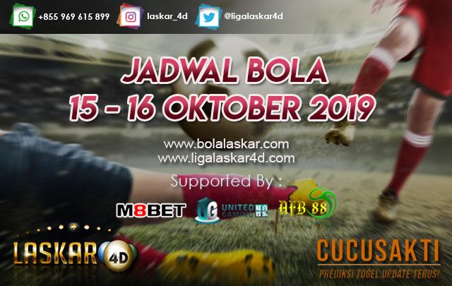 PREDIKSI BOLA TANGGAL 15 – 16 Oktober 2019