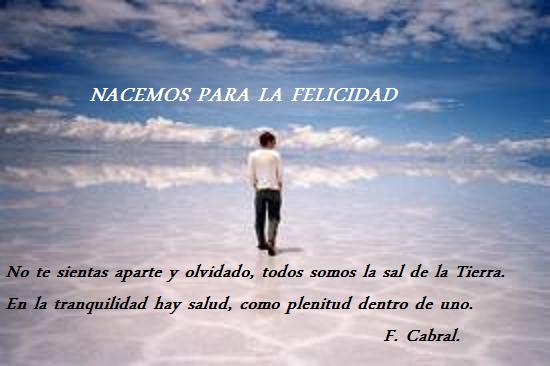 """La Felicidad: """"SENDEROS DE VIDA Y ESPERANZA"""". J.FALCKY: NACEMOS PARA LA"""