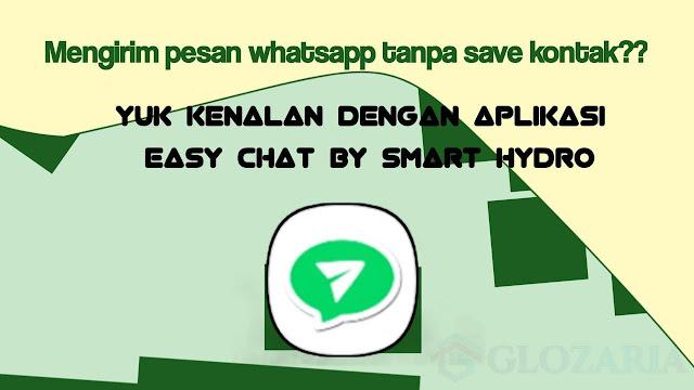 Tanpa Perlu Simpan Kontak, Ini Kelebihan Aplikasi Easy Chat Untuk Whatsapp Dari Smart Hydro