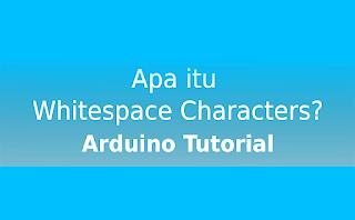 Cara Menghapus Whitespace Characters Pada Arduino Serial