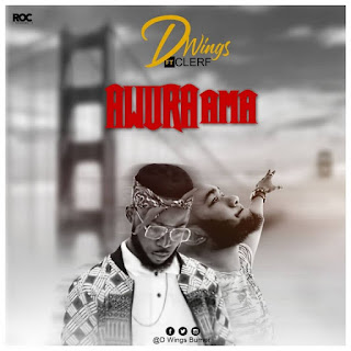 D Wings ft. Clerf – Awura Ama (produced by Clerf music) Mp3-BrytGh.Com