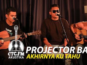 Lirik lagu Akhirnya Ku Tahu Projector Band