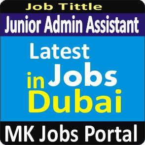 Junior Admin Assistant Jobs Vacancies In UAE Dubai For Male And Female With Salary For Fresher 2020 With Accommodation Provided | Mk Jobs Portal Uae Dubai 2020