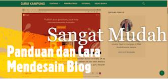 Panduan Desain Blog Yang Menarik dan Mudah