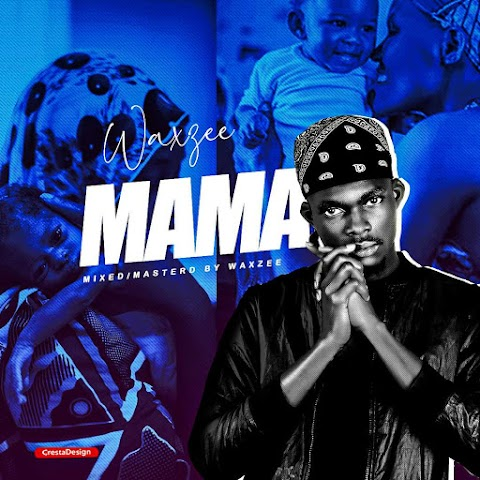Music: Waxzee - Mama