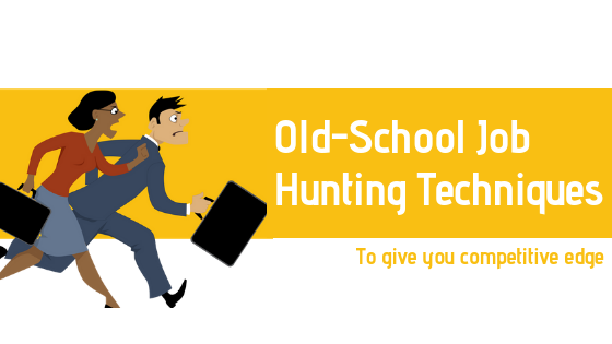 "5 ""Old School"" Job Hunting Techniques that can Still Give you an Edge"