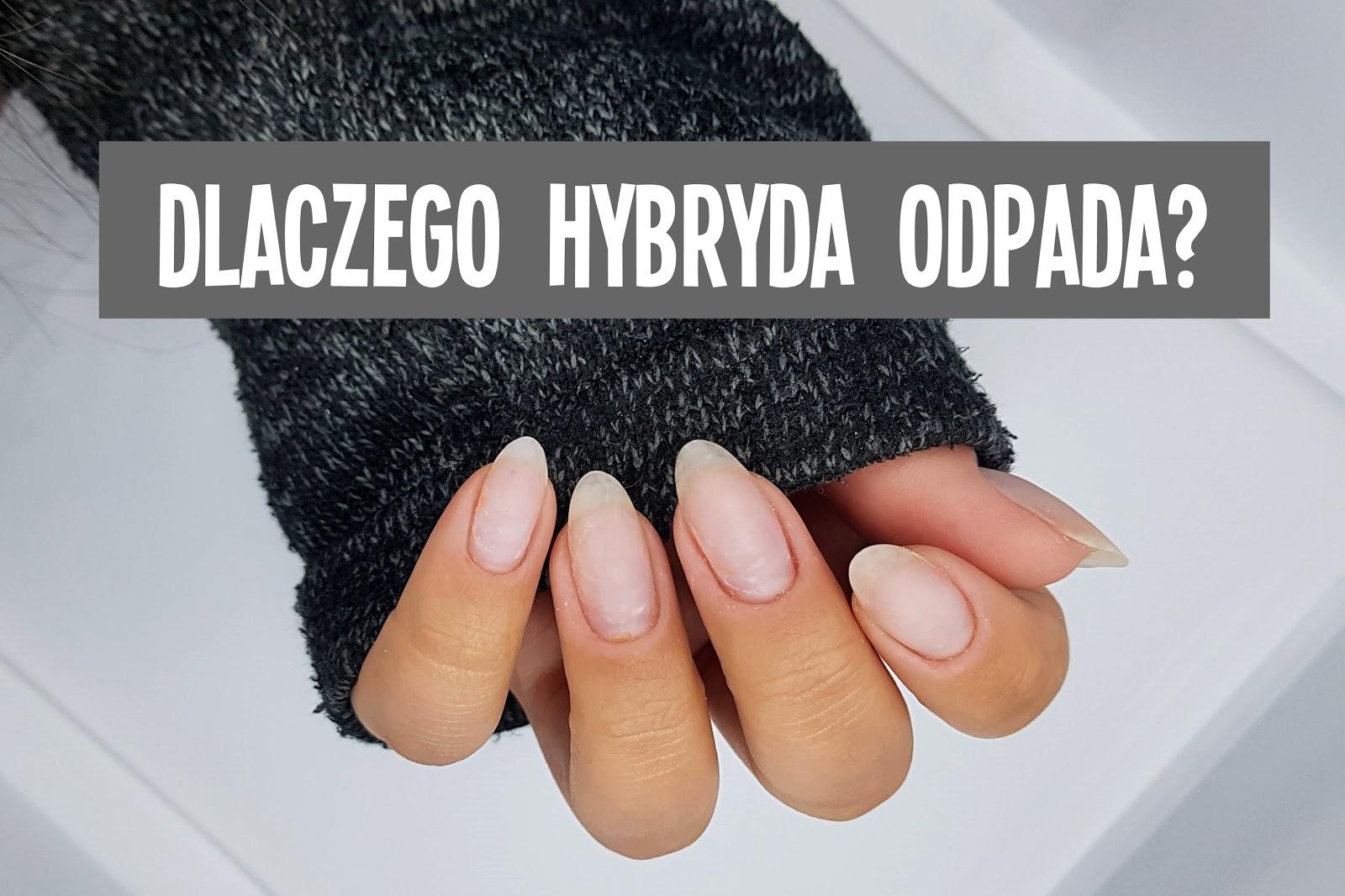 Dlaczego Hybryda Odpada 20 Najczestszych Bledow W Manicure