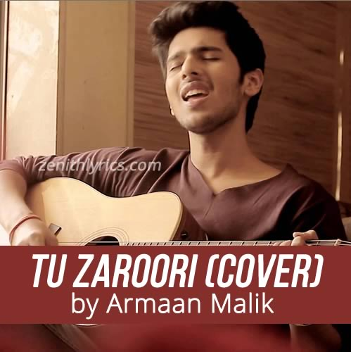 Mera Tu Hi Hai Bas Yaara Ringtone: Tu Zaroori (Cover) Lyrics
