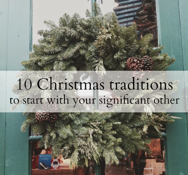 10 christmas traditions to start with your special someone