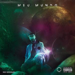 Eric Rodrigues - Meu Mundo (Rap) [Download] BAIXAR 2019