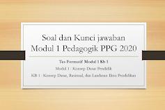 Soal dan Kunci Jawaban Tes Formatif Modul 1Kb 1 Pedagogik || PPG 2020