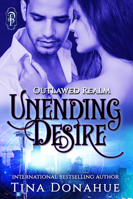 His hunger for one woman will make him a traitor to his world - UNENDING DESIRE - Erotic Romance - Urban Fantasy - Tina Donahue Books #UrbanFantasy #EroticRomance #TinaDonahueBooks