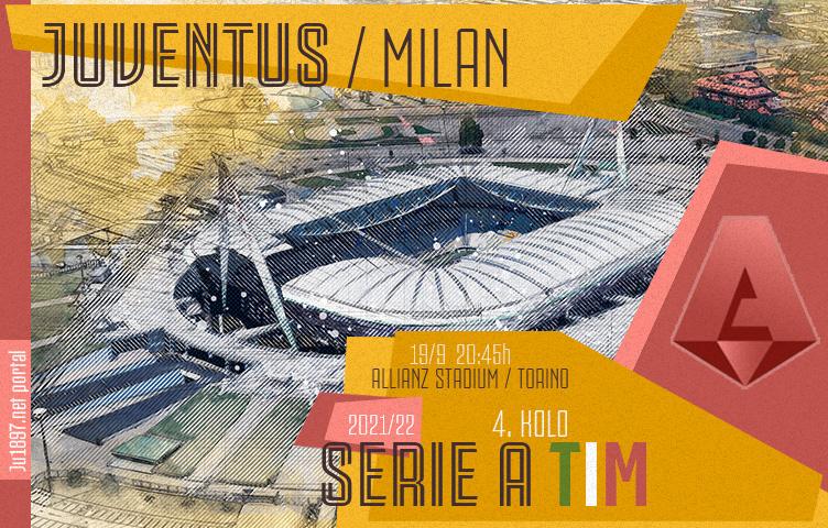 Serie A 2021/22 / 4. kolo / Juventus - Milan, nedjelja, 20:45h