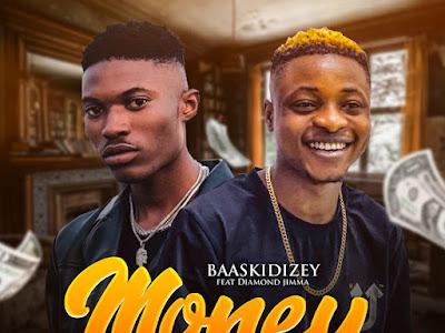 DOWNLOAD MP3: Baaskidizey ft. Diamond Jimma - Money