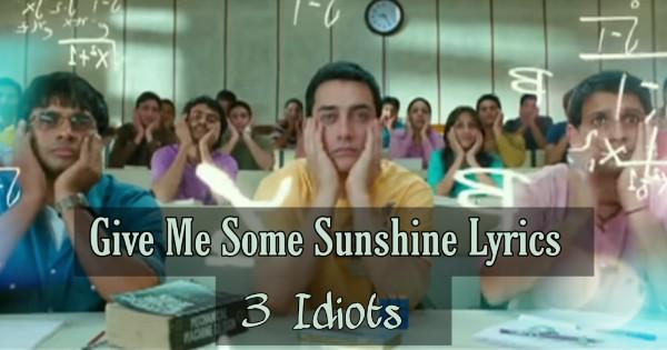 Give Me Some Sunshine Lyrics - Suraj Jagan | 3 Idiots