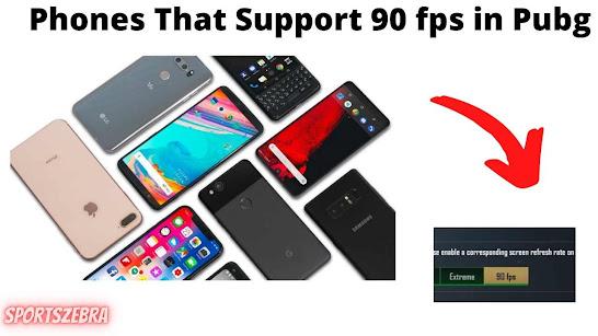 Phones That Support 90 fps in Pubg