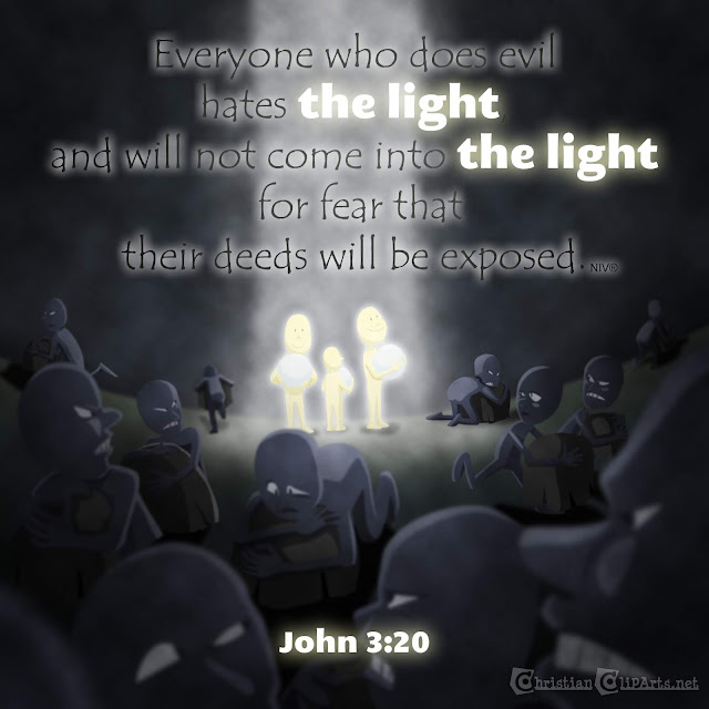 Word of God: Everyone who does evil hates the light