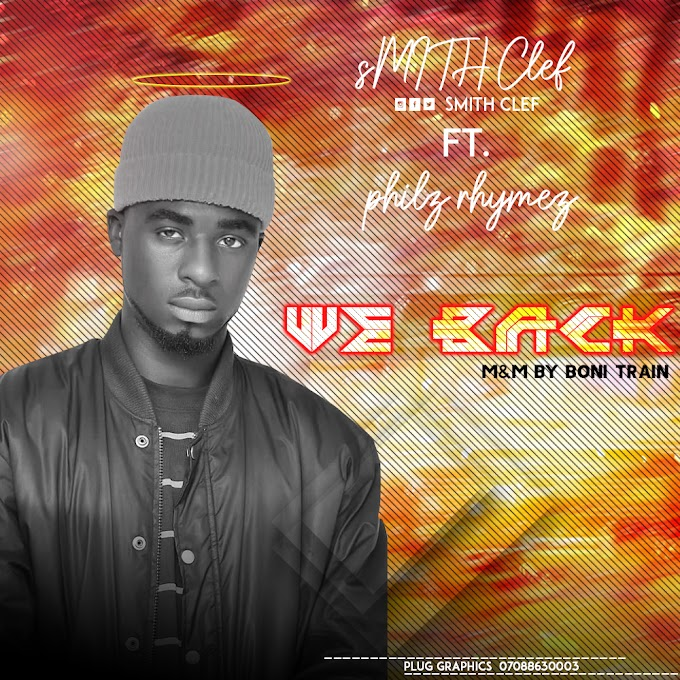 [Music]-Smith-Klef-We-Back-ft-Philz-Rhymes