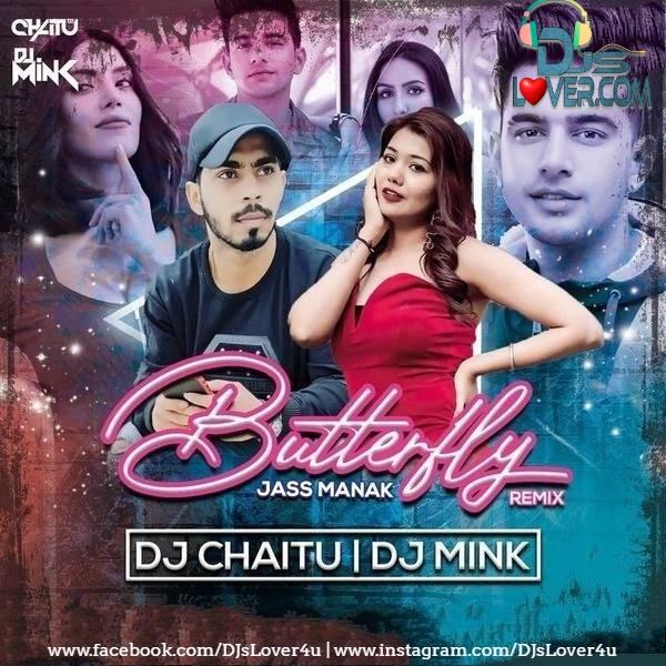 Butterfly Jass Manak Remix DJ Mink x DJ Chaitu