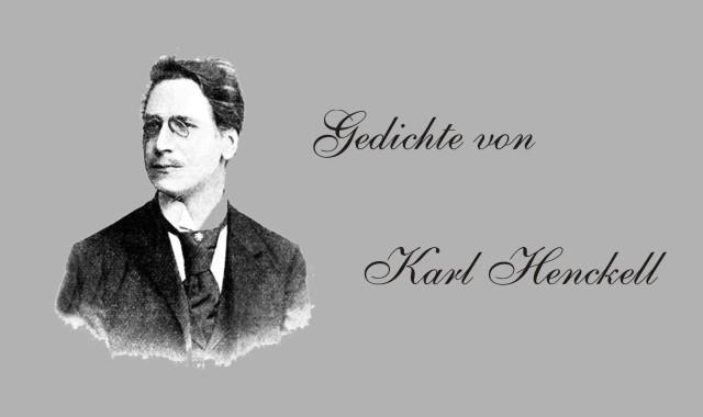 Gedichte Und Zitate Für Alle Gedichte Von Karl Henckell An