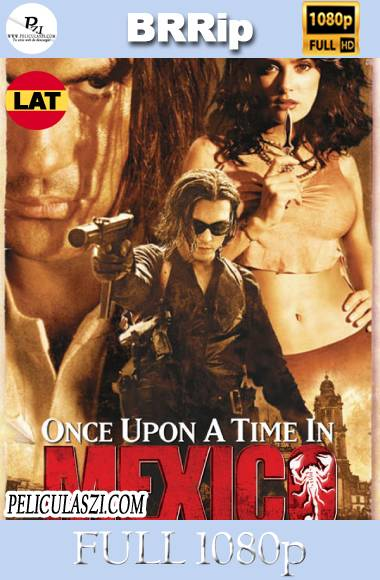 Érase una vez en México (2003) Full HD BRRip 1080p Dual-Latino
