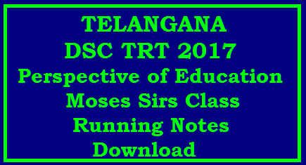 TS DSC TRT 2017 Perspective of Education Moses Class Running Notes Download Telangana DSC 2017 Study Material for SGT SA LP PET Perspective of Education Moses Emily Academiy Running Notes Download | Telangana Teachers Recruitment Test 2017 Notification for SGT SA PET LP Notes of Emily Academy Dr Moses Perspective of Education complete Material /2017/11/ts-dsc-trt-2017-perspective-of-EDUCATION-MOSES-CLASS-RUNNING-NOTES-DOWNLOAD.html Options