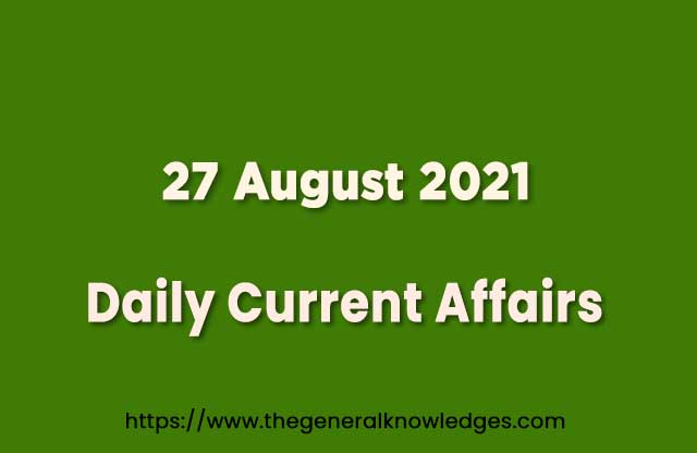 27 August 2021 Current Affairs Question and Answer in Hindi