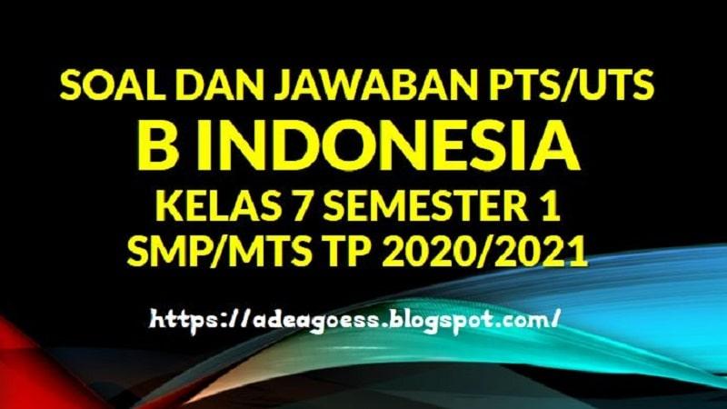 Download Soal Pts Uts B Indonesia Kelas 7 Semester 1 Smp Mts Kurikulum 2013 Tp 2020 2021 Sobang 2