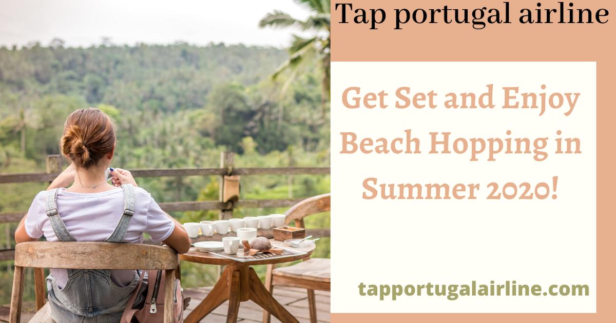 Get Set and Enjoy Beach Hopping in Summer 2020!