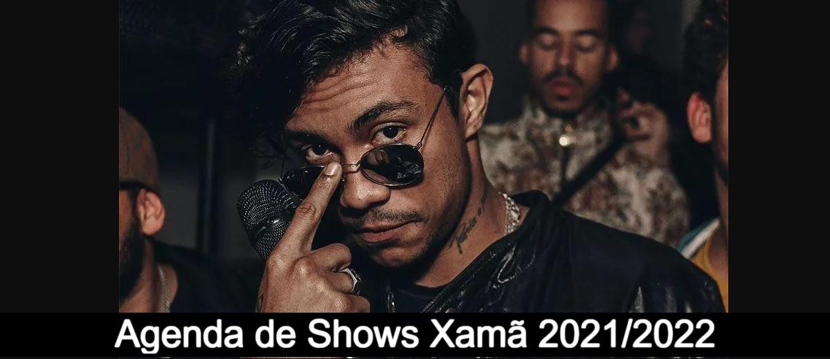 Agenda de Shows Xamã 2021 2022 - Próximo Show