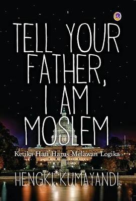 Tell Your Father I Am Moslem by Hengki Kumayandi Pdf