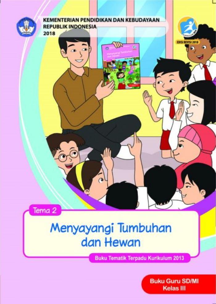 Buku Guru Tematik SD Kelas III Tema 2 Menyayangi Tumbuhan dan Hewan