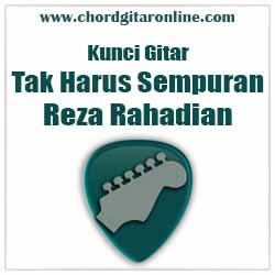 Chord Reza Rahadian Tak Harus Sempurna Ost Imperfect