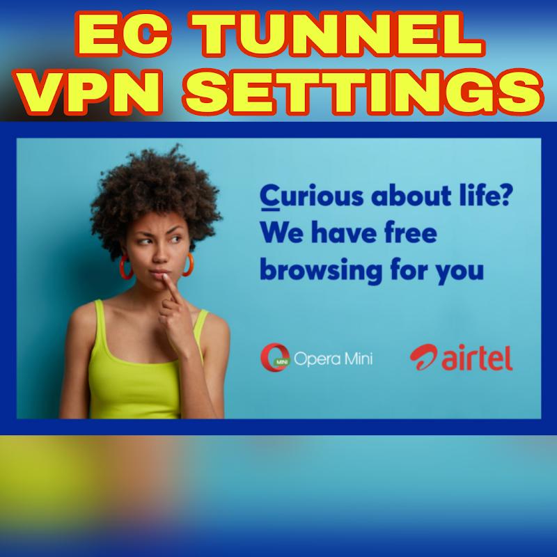 How to get Airtel Nigeria Opera Mini Bundle Cheat For EC Tunnel PRO and LITE VPN