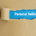 Personal Selling Vs Direct Marketing, and Tips to Building Effective Personal Selling