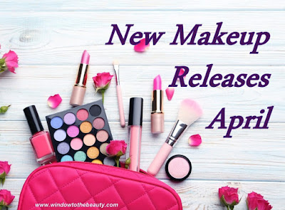 New Makeup launches collections April