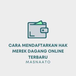 Cara Mendaftarkan Hak Merek Dagang Online Terbaru