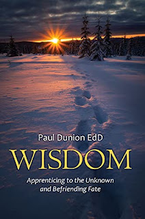 Wisdom: Apprenticing to the Unknown and Befriending Fate by Paul Dunion - book promotion sites