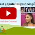 YouTube Channel | Most popular English Singers 2021