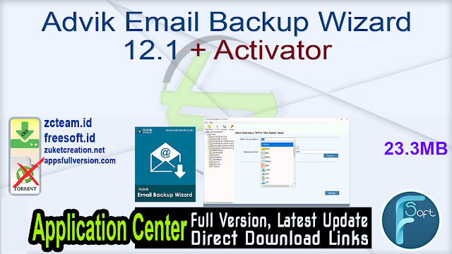 Advik Email Backup Wizard 12.1 + Activator_ ZcTeam.id