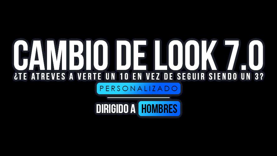 Cambio De Look 7.0 - ¿Te Atreves A Verte Un 10 En Vez De Seguir Siendo Un 3?