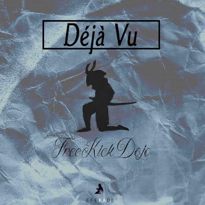 Free Kick Dojo - Deja Vu